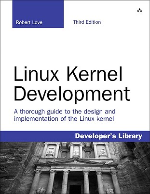 Linux Kernel Development By Love, Robert