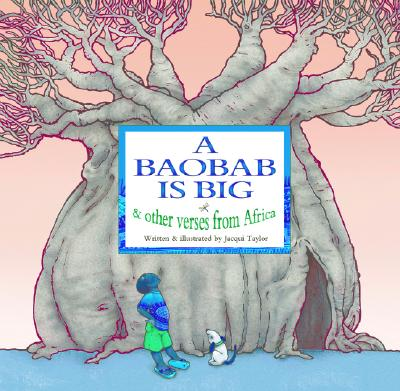 A Baobab Is Big By Taylor, Jacqui